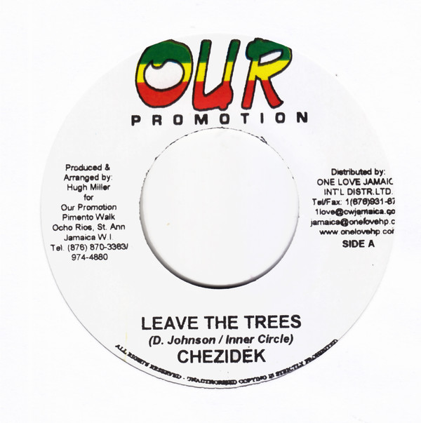 Chezidek - Leave The Trees 4/20 Marijuana Ganja Music Blog 13thstreetpromotions 13thstreetpromo Reggae 2006