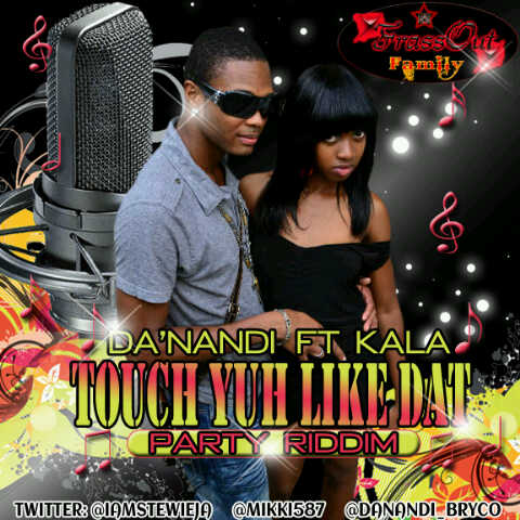 DA' NANDI FT KALA TOUCH YUH LIKE DAT copy