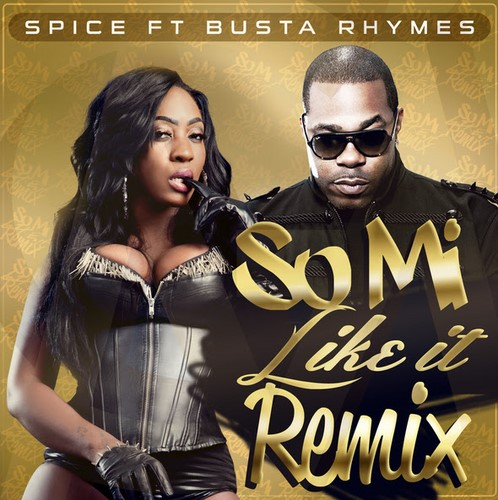 spice-Ft-Busta-Rhymes-So-Mi-Like-It-Remix
