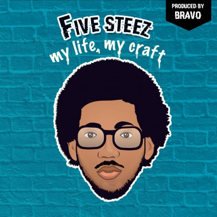 FiveSteez My Life My Craft