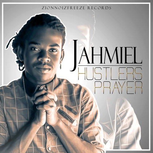 Jahmiel, Hustler's Prayer, 13thStreetPromotions