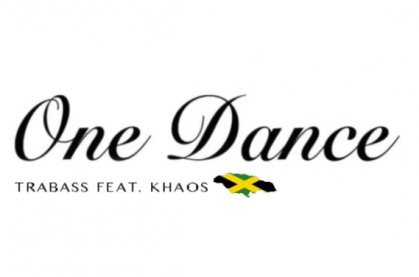 Trabass, Khaos, Khaos Music, Drake, One Dance, One Dance Remix, 13thStreetPromotions, Jamaica,