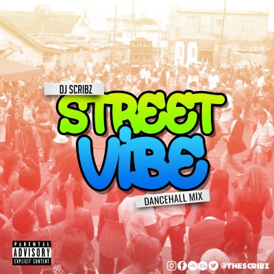 DJ Scribz, Dancehall, DJ, Street Vibe Mixtape, Scribz, 13thStreetPromotions
