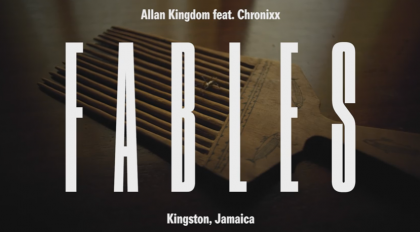 Allan Kingdom, Chronixx, Fables, Jamaica, Reggae, 13thStreetPromotions