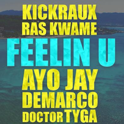 Kickraux, AyoJay, Tyga, Demarco, Ras Kwame, Doctor, Feelin U, Jamaica, Nigeria, Africa, 13thStreetPromotions, Afrobeats, Dancehall,