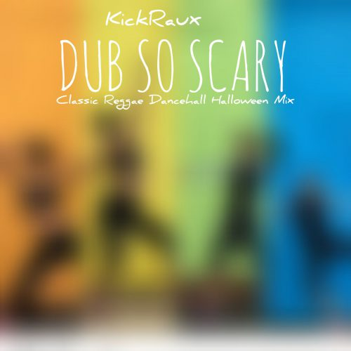 Jamaica, Dancehall, Reggae, Dub, Kickraux, 13thStreetPromotions, Dub So Scary, Lee Scratch Perry, Max Romeo, Ernie Smith, Oldies, Halloween Mix, Classic Reggae, Mixtape,