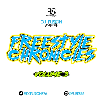 Jamaica, DJ Fusion, Dancehall, DJFusion876, Frat Squad, 13thStreetPromotions, Deejay, DJ, Freestyle Chronicles, Freestyle Chronicles Volume 3, Fuse876, Audiomack,