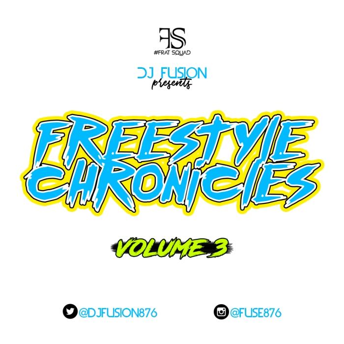 Jamaica, DJ Fusion, Dancehall, DJFusion876, Frat Squad, 13thStreetPromotions, Deejay, DJ, Freestyle Chronicles, Freestyle Chronicles Volume 3, Fuse876, Audiomack,