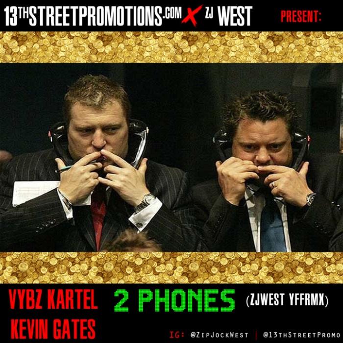 Jamaica, Dancehall, Deejay, ZJ, ZJ West, Zipjock West, 13thStreetPromotions, Vybz Kartel, Kevin Gates, 2 Phones, ZJWestYFFRMX, ZJ West YFF Remix, Zip 103 FM,