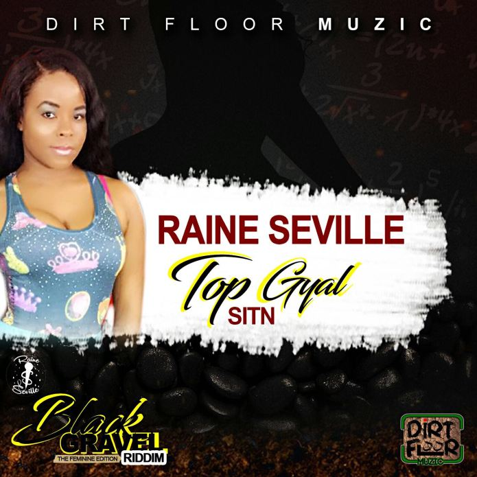 Jamaica, Dancehall, Raine Seville, Singer, 13thStreetPromotions, Top Gyal Sitn, Black Gravel Riddim, Dirt Floor Muzic, Music, Audiomack,