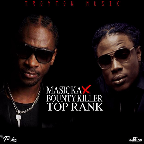 Jamaica, Dancehall, Masicka, Bounty Killa, Top Rank, Troyton Music, Deejay, 13thStreetPromotions, Blog, Music,