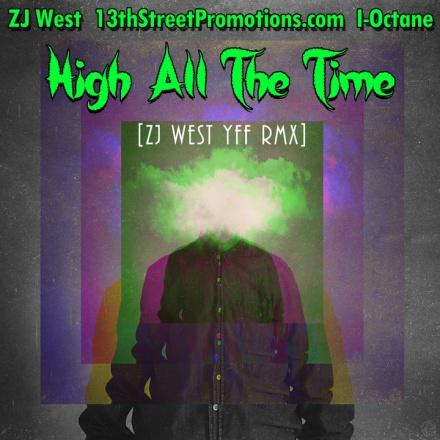 Jamaica, Dancehall, Reggae, 13thStreetPromotions, ZJ West, ZipJock West, I-Octane, RealiOctane, I Octane, Remix, ZJWestYFFRMX, High All The Time, Puff It, Ganja, Weed, MArijuana, Stoner, Smoke, Zj West YFF RMX, ZJ, DJ, Tove Lo, Habit,
