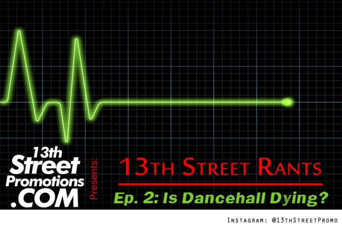 Jamaica, Dancehall, Is Dancehall Dying, Rant, Opinion, Music, 13thStreetPromotions, 13thStreetPromo, Deejay, DJ, Blog, Blogger, DJ Fusion, Fuse876,