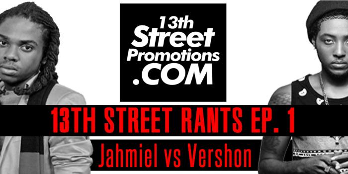 Jamaica, Dancehall, 13thStreetPromo, 13thStreetPromotions, Jahmiel, Vershon, ItsJahmiel, VershonMusic, Blog, Audio, Youtube, Rant, Commentary, 13thStreetRants, Beef, Deejay, Singer, Dancehall, Music