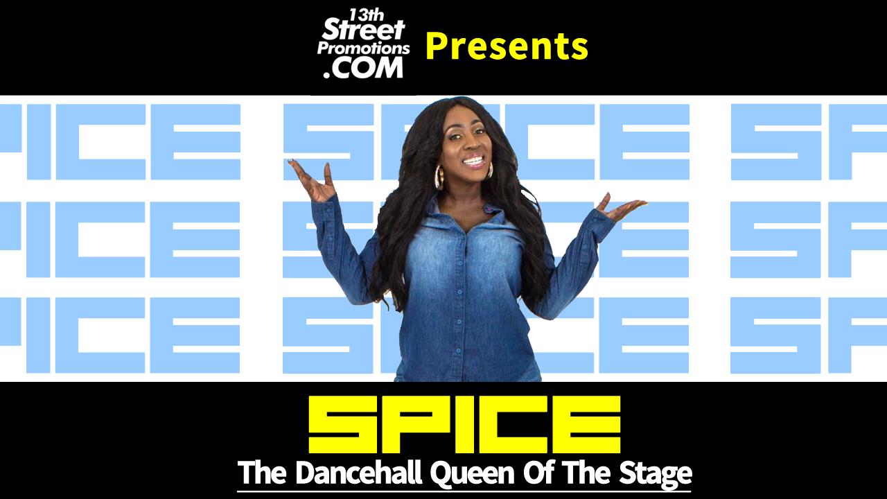 Spice, Jamaica, SpiceOfficial, Music, Blog, Blogger, 13thStreetPromo, 13thStreetPromotions, Dancehall, Deejay, Diva,