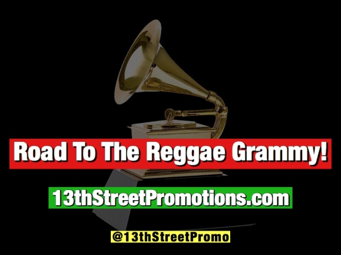 Jamaica, Reggae, Dancehall, Music, Blog, 13thStreetPromotions, 13thStreetPromo, Reggae Grammy, Grammy, The Grammys, Grammy Nominees, Caribbean, For The Culture,