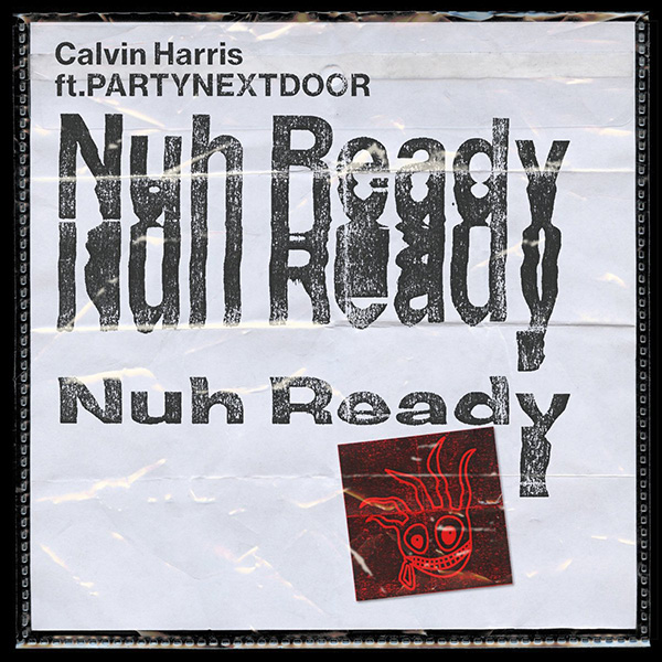 Jamaica, Toronto, LA, Music, Pop Music, R&B, Dancehall, EDM, Blog, 13thStreetPromotions, 13thStreetPromo, Calvin Harris, PARTYNEXTDOOR, Nuh Ready Nuh Ready, Nuh Ready, Entertainment, Patois, Caribbean, For The Culture, Funk Wav Vol. 2