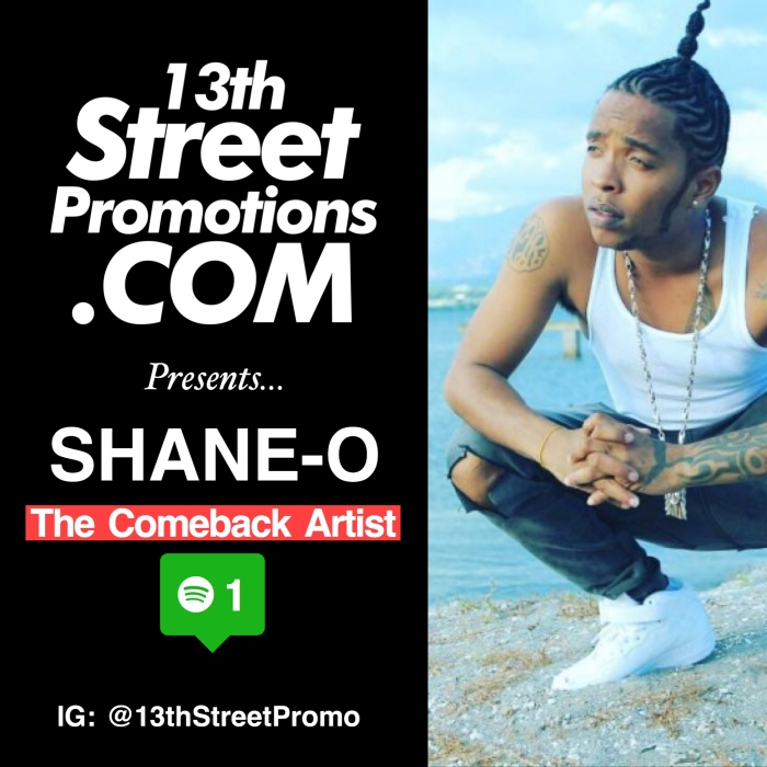 Jamaica, Dancehall, Music, Blog, 13thStreetPromotions, 13thStreetPromo, Spotify, Spotify Playlistm Shane O World Balla, Shane O, ShaneO, Caribbean, Entertainment, Deejay, Playlist, The Comeback Artist, The Comeback Kid