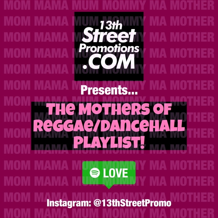 Jamaica, Music, Blog, Dancehall, Reggae, 13thStreetPromotions, 13thStreetPromo, Playlist, Spotify, Spotify Playlist, Happy Mother's Day, Mother's Day, Mama, Mom, Mum, Mommy, Ma, Mama, Caribbean, Deejay, Singer, Female Artists,