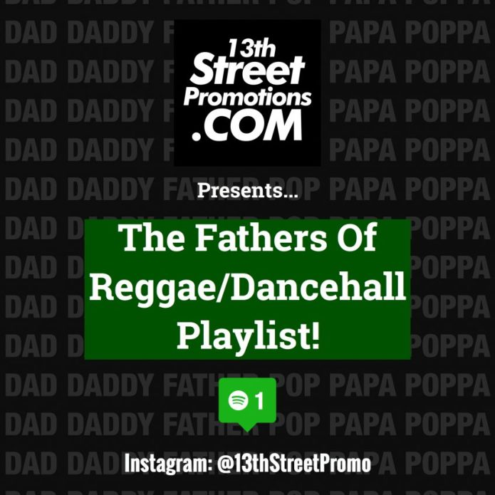 Jamaica, Music, Blog, Dancehall, Reggae, 13thStreetPromotions, 13thStreetPromo, Playlist, Spotify, Spotify Playlist, Happy Father's Day, Father's Day, Dad, Daddy, Papa, Poppa, Pop, Father, Caribbean, Deejay, Singer,