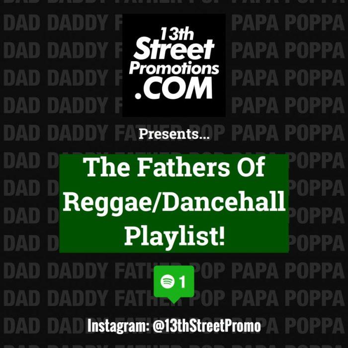 Jamaica, Music, Blog, Dancehall, Reggae, 13thStreetPromotions, 13thStreetPromo, Playlist, Spotify, Spotify Playlist, Happy Father's Day, Father's Day, Dad, Daddy, Papa, Poppa, Pop, Father, Caribbean, Deejay, Singer,