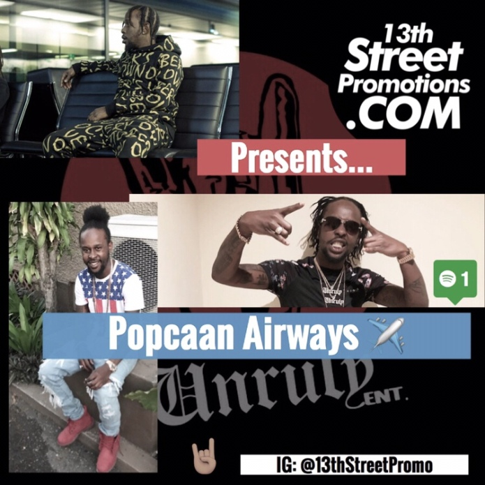 Jamaica, Dancehall, Afrobeats, Pop Music, Reggae, Hip Hop, Music, Blog, 13thStreetPromotions, 13thStreetPromo, Popcaan, PopcaanMusic, Popskull, Popcaan Forever, Remix, Playlist, Spotify, Spotify Playlist, Entertainment, Caribbean, OVO, OVO Sound, OVO Unruly, Unruly Ent, Unruly Gang, Unruly Boss,