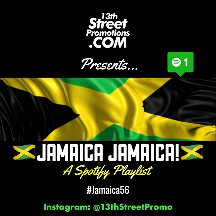 Jamaica, Dancehall, Reggae, Blog, Music, 13thStreetPromotions, 13thStreetPromo, Caribbean, Spotify, Spotify Playlist, Independence Day, Jamaica 56, Bob Marley, Yellowman, Elephant man, Bella Blair, Busy Signal, Ben E. King, Chronixx, Protoje, August 6, Jamaica Jamaica, Junior Gong, Josey Wales