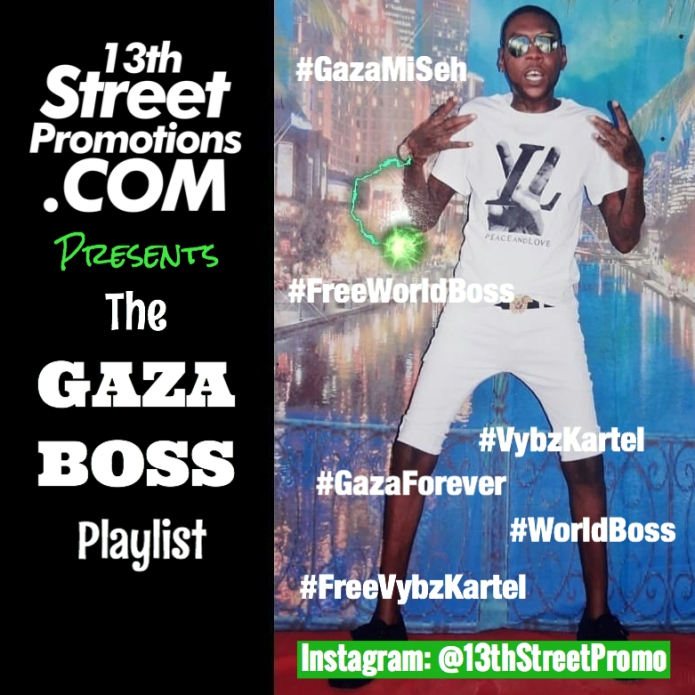 Jamaica, Dancehall, Music, Blog,. 13thStreetPromotions, 13thStreetPromo, Vybz Kartel, Kartel, World Boss, Gaza, Gaza Boss, The Gaza Boss Playlist, Spotify, Tidal, Playlist, Addi, Caribbean, Music Playlist, Caribbean
