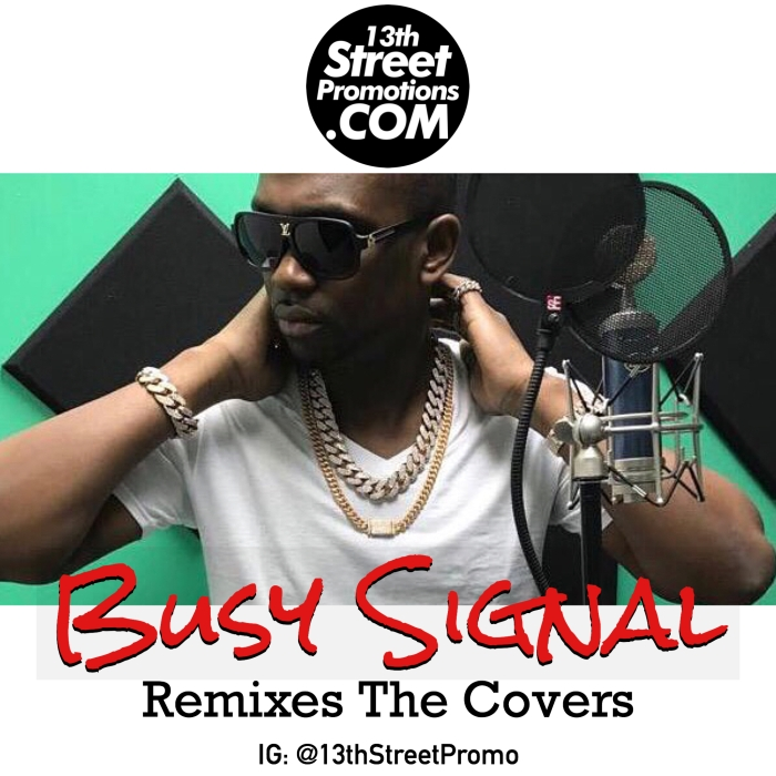 Jamaica, Dancehall, EDM, Reggae, Music, Blog, 13thStreetPromotions, 13thStreetPromo, Busy Signal, Tidal, Spotify, BusySignal_Turf, Music Playlist, Playlist, Busy Signal Remixes The Covers, Caribbean, Reanno Gordon