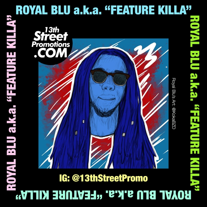 Jamaica, Music, Dancehall, Reggae, Future Reggae, Future Rockers, Blog, Music, 13thStreetPromotions, 13thStreetPromo, Feature Killa, Playlist, Spotify, Tidal, Soundcloud, Music Playlist, Caribbean, Royal Blu a.k.a. Feature Killa,