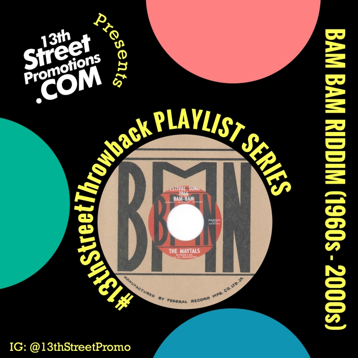 Jamaica, UK, USA, Dancehall, Ska, Reggae, Music, Blog, 13thStreetPromotions, 13thStreetPromo, #13thStreetThrowback, Playlist, Tidal, Apple Music, Spotify, Bam Bam, The Maytals, Toots & The Maytals, Chaka Demus and Pliers, Murder She Wrote, Sample, Jason Derulo, Too Hot, Nicki Minaj, Freaks, What A Bam Bam, Caribbean,