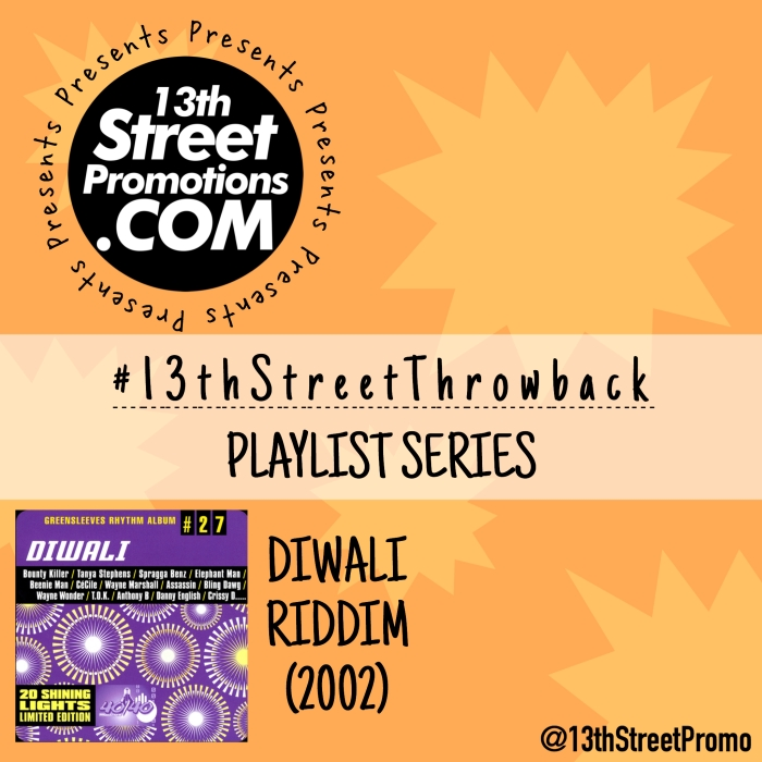 Jamaica, Dancehall, Afrobeats, Hip Hop, Pop Music, Reggae, Music, Blog, 13thStreetPromotions, #13thStreetThrowback, Riddim, Playlist, Diwali Riddim, Tidal, Apple Music, Spotify, Caribbean, Rihanna, Sean Paul, Brick & Lace, Buju Banton, Bounty Killer, Wayne Marshall, Tiwa Savage,