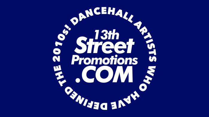 Jamaica, Dancehall, Music, Reggae, Blog, 13thStreetPromotions, 13thStreetPromo, Dancehall Artists, 2010, 2010s, 2020, Caribbean, I-Octane, Tifa, Konshens, Vybz Kartel, Alkaline, Masicka, Aidonia, Ishawna, 6ix, 6ix is real, Squash, Chronixx, Chronic Law, Bobby 6ix, Mavado, Busy Signal, Beenie Man, Sean Paul, Dexta Daps, Koffee, Shenseea, Popcaan, Tommy Lee Sparta, Protoje, Spice, Ding Dong, Elephant Man, Mr. Vegas, Daddy 1, Rygin King, Masicka , Gaza, Gullyside, Vendetta, Genahsyde, 6ixReal, J Capri, Charly Black, Demarco, 2010 List