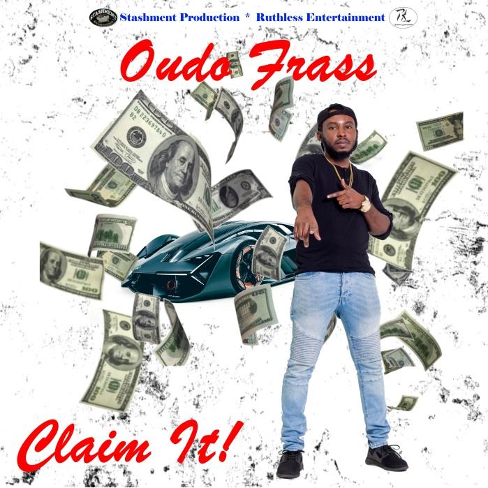 Oudo Frass - Claim It Dancehall Jamaica Music Blog 13thStreetPromotions 13thStreetPromo Stashment Ruthless