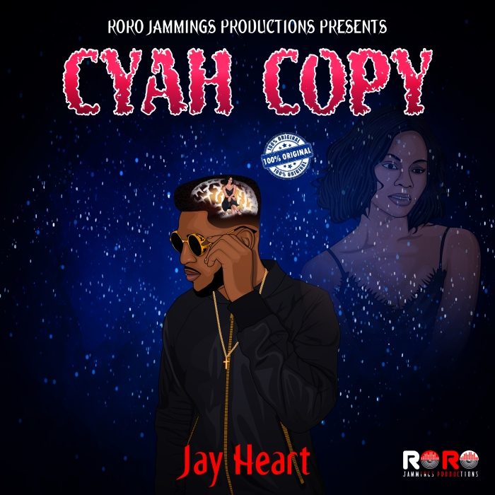Jay Heart - Cyah Copy Jamaica Dancehall R&B RoRo Jammings Blog Music 13thStreetPromo 13thStreetPromotions Caribbean Montego Bay Canada