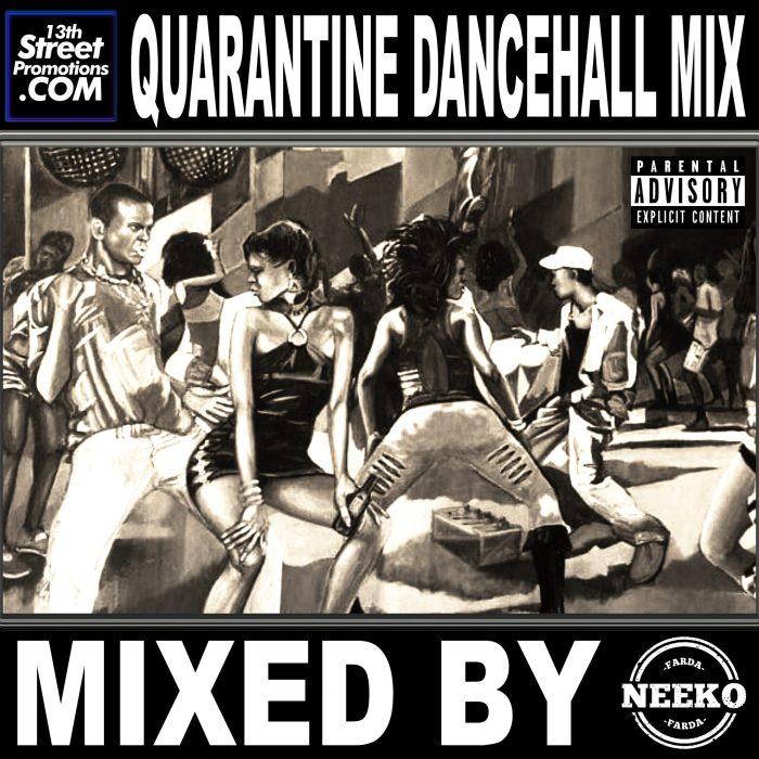 13thSP x Farda Neeko - Quarantine Dancehall Mix Cyprus UK England Jamaica Dancehall Mix Music Mixtape 13thStreetPromotions 13thStreetPromo Quarantine Covid19 Coronavirus Caribbean