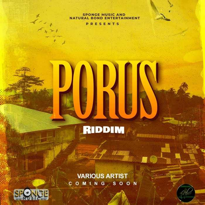 Porus Riddim Natural Bond Entertainment Sponge Music Blog Dancehall Beenie Man 13thStreetPromo 13thStreetPromotions Caribbean