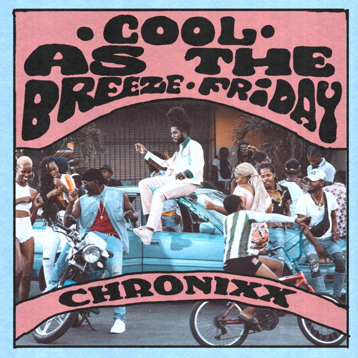 Chronixx - Cool As The Breeze/Friday Dancehall Reggae Music 13thStreetPromotions 13thStreetPromo ChronDada ChronixxMusic Caribbean