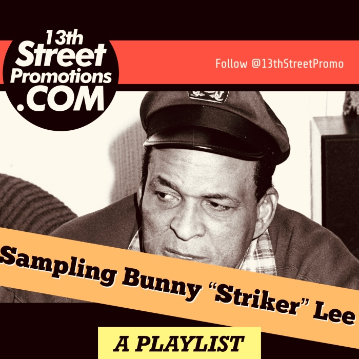 Jamaica Dancehall Hip Hop Reggae Music 13thStreetPromo 13thStreetPromotions Bunny Lee Bunny Striker Lee Playlist Spotify Tidal Caribbean