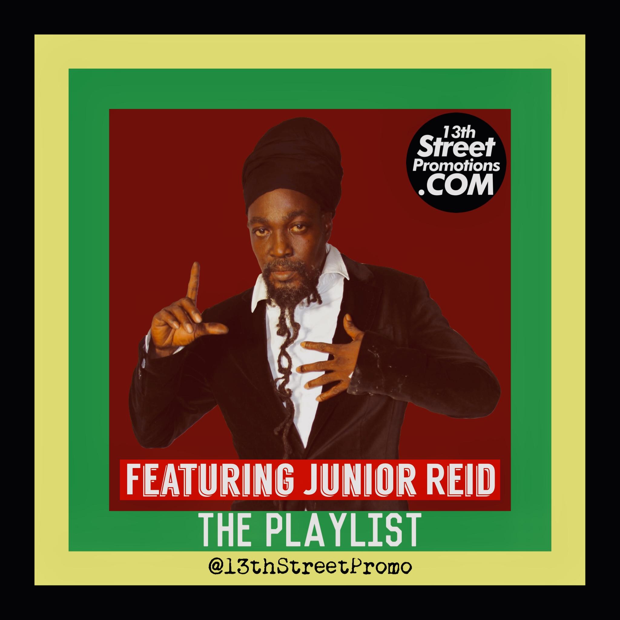 Featuring-Junior-Reid-The-Playlist Jamaica Dancehall Reggae Hip Hop Pop Music Blog 13thStreetPromotions 13thStreetPromo Junior Reid Caribbean Playlist Spotify Tidal