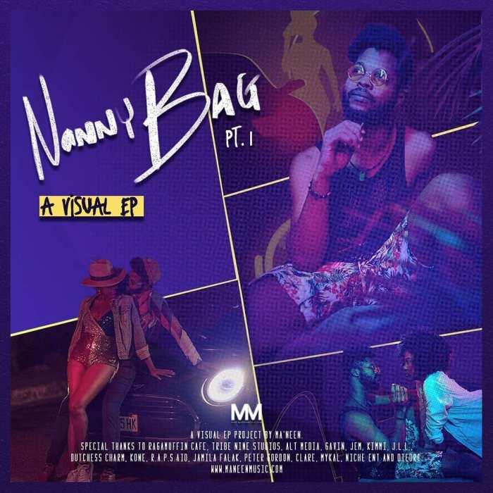 Jamaica Dancehall Pop Music Blog 13thStreetPromotions 13thStreetPromo ManeenMusic Ma'neen Nanny Bag Pt. 1 Visual EP Caribbean