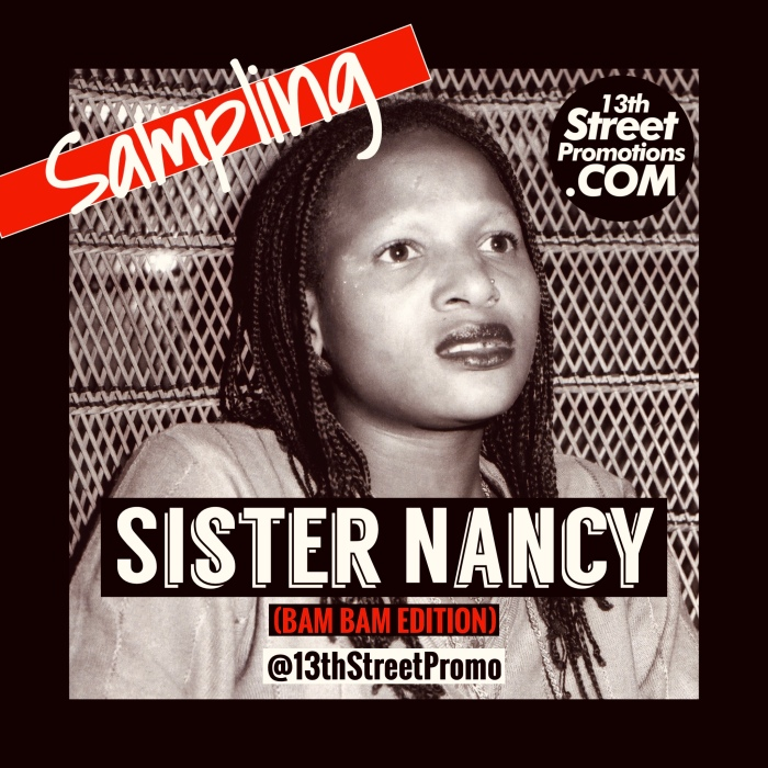 Jamaica Dancehall One Two 1, 2 Sister Nancy 13thStreetPromotions 13thStreetPRomo Playlist Sampling Bam Bam 1982 Caribbean