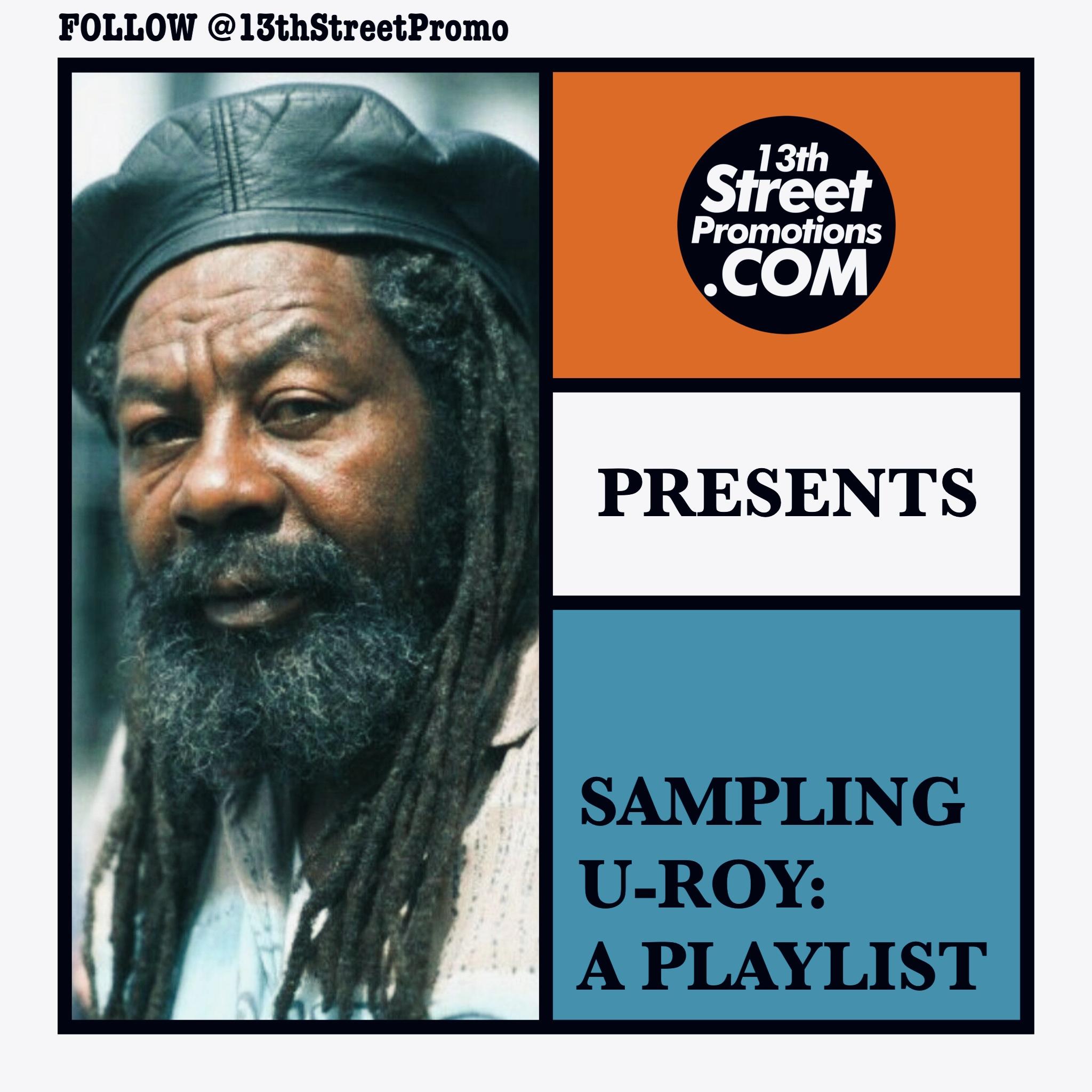 Jamaica Dancehall Reggae Hip Hop Music Blog 13thStreetPromo 13thStreetPromotions U-Roy Hugh Roy Daddy U-Roy Playlist Spotify Tidal Caribbean Sampling U-Roy Playlist