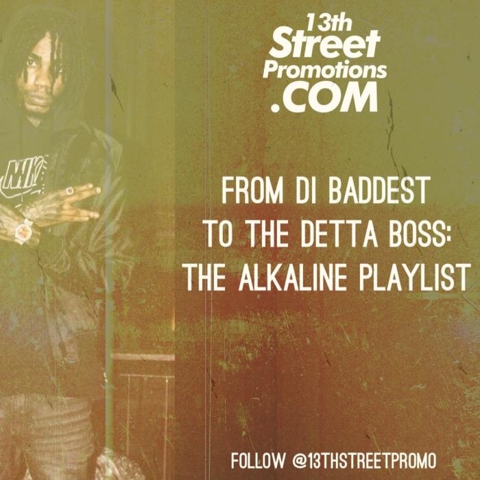 Jamaica Dancehall Music Blog 13thStreetPromo 13thStreetPromotions Alkaline TheAlkaline ManHimselff Top Prize Vendetta Caribbean Earlan Bartley Playlist