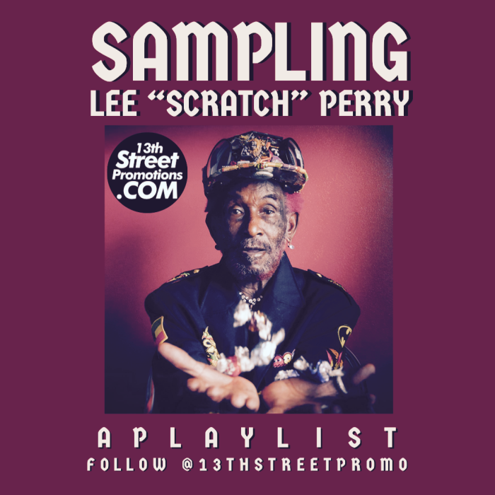 """Sampling Lee """"Scratch"""" Perry: A Playlist on 13thStreetPromotions.com #Jamaica #LeeScratchPerry #Music #Icon"""