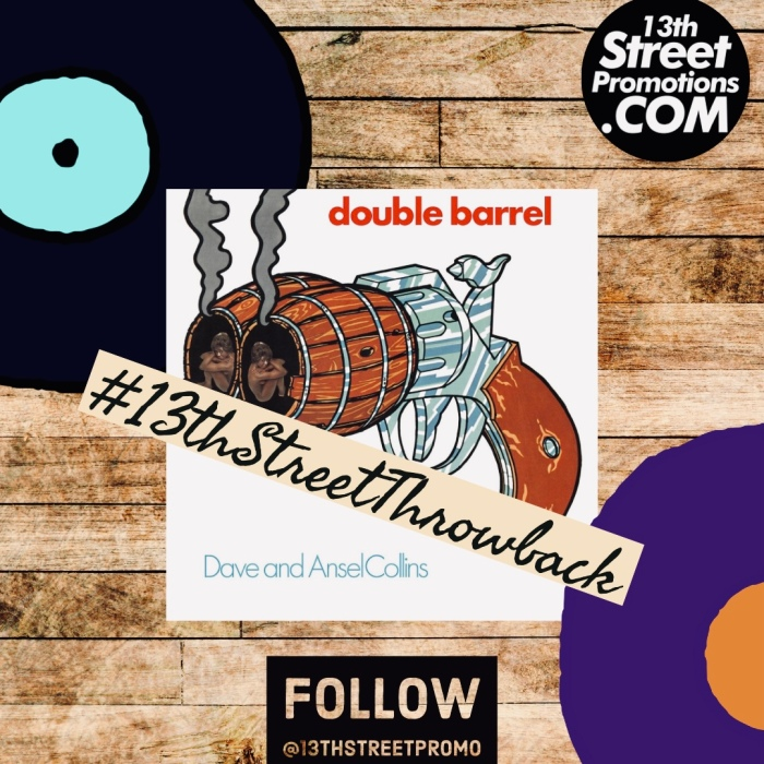 """Dave & Ansell Collins' """"Double Barrel"""" featured in a new Playlist on 13thStreetPromotions.com"""